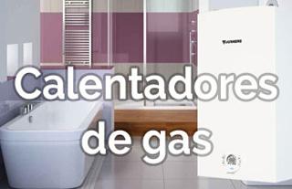 Calentadores de gas - cambiatucaldera