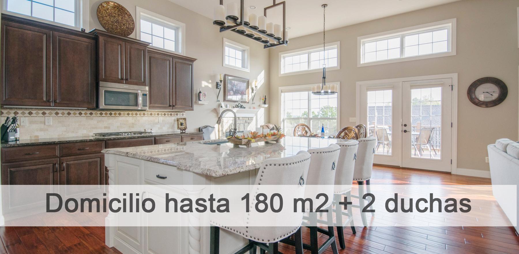 domicilio hasta 180 m2 + 2 duchas